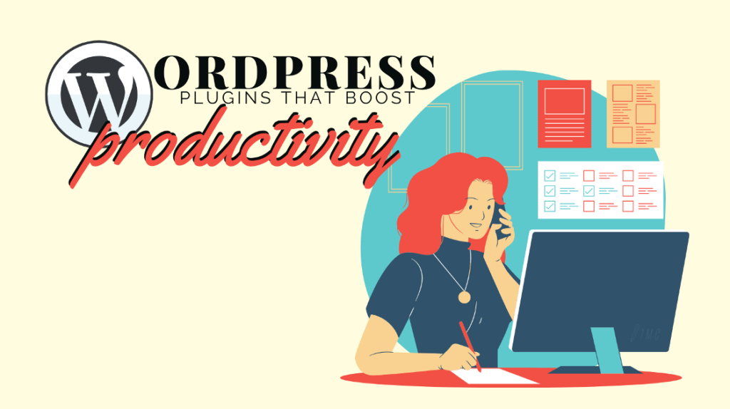 15 WordPress Plugins That Boost Your Productivity
