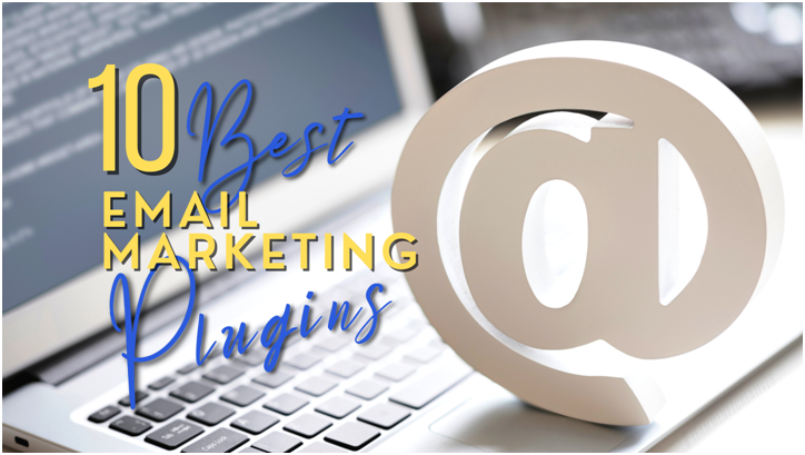 10 Best Email Marketing Plugins for Businesses