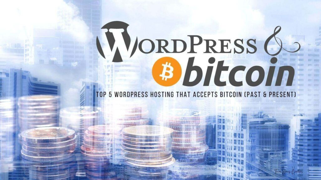 Top 5 WordPress Hosting in the past and present That Accept Bitcoin
